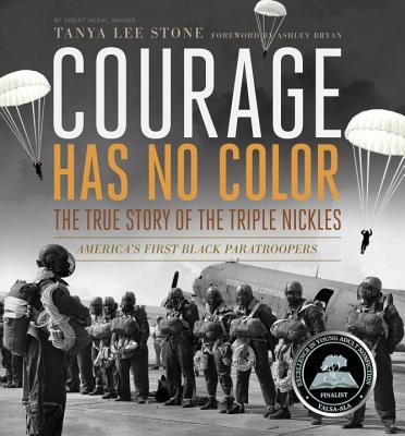 Candlewick Press (MA) Courage Has No Color: The True Story of the Triple Nickles: America's First Black Paratroopers by Stone, Tanya Lee [Hardcover] at Sears.com