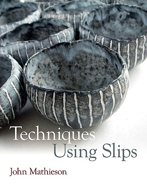 Techniques Using Slips By Mathieson, John