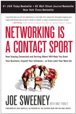 Networking Is a Contact Sport By Sweeney, Joe/ Yorkey, Mike (CON)